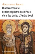 Discernement et accompagnement spirituel PTS I-55 (dans les écrits d'André Louf)