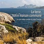 La terre, notre maison commune - Les plus belles paroles du pape François