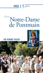 Prier 15 jours avec Notre Dame de Pontmain
