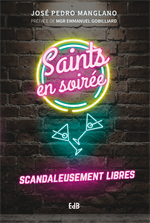 Saints en soirée - Scandaleusement libres