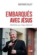 Embarqués avec Jésus - Méditations pour les temps d'épreuves