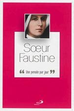 """Soeur Faustine - """"Une pensée par jour"""""""