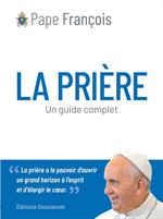 La prière -  Un guide complet