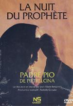 DVD La nuit du Prophète, Padré Pio de Pietrelcina