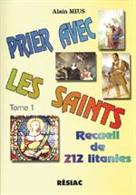 Prier avec les Saints Tome 1