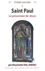 Saint Paul - Le prisonnier de Jésus*