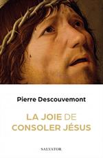 La joie de consoler Jésus