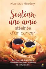 Soutenir une amie atteinte d'un cancer