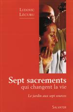 Sept sacrements qui changent la vie