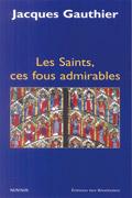 Les Saints, ces fous admirables